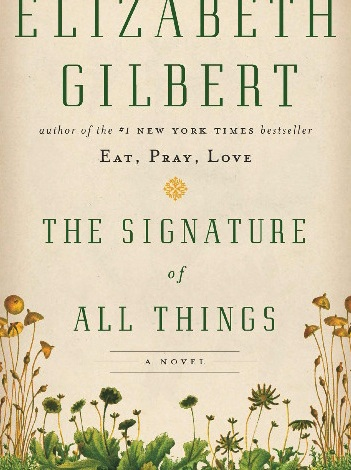 "Elizabeth Gilbert's ""The Signature of All Things"""
