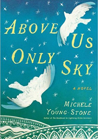 Book Review: Above Us Only Sky by Michele Young-Stone